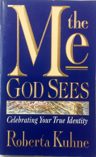 The Me God Sees: Celebrating Your True Identity