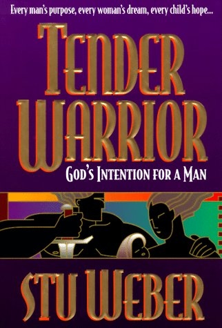 9780880705790: Tender Warrior: God's Intention for a Man