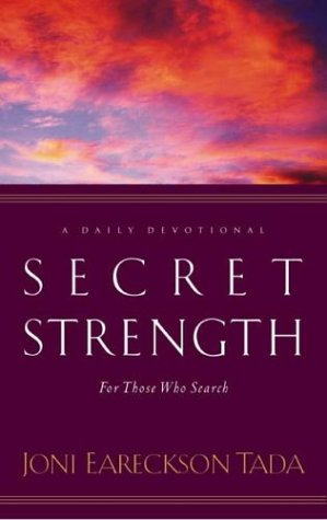 Secret Strength: For Those Who Search (9780880705905) by Joni Eareckson Tada