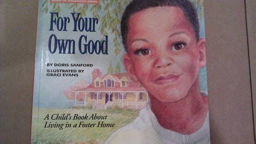 9780880706049: For Your Own Good: A Child's Book about Living in a Foster Home (Hurts of Childhood Series)