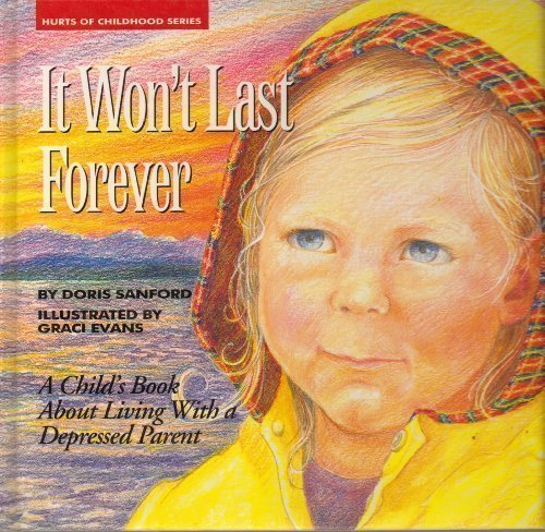 9780880706056: It Won't Last Forever: Living with a Depressed Parent (Hurts of Childhood Series)