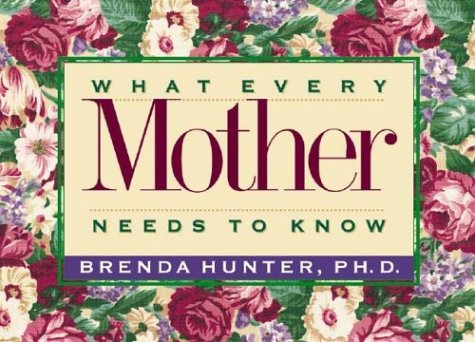 9780880706070: What Every Mother Needs to Know