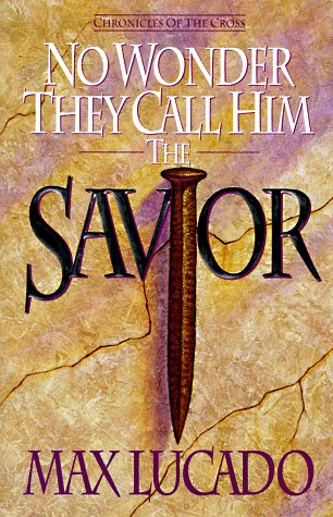 9780880706117: No Wonder They Call Him the Savior: Chronicles of the Cross