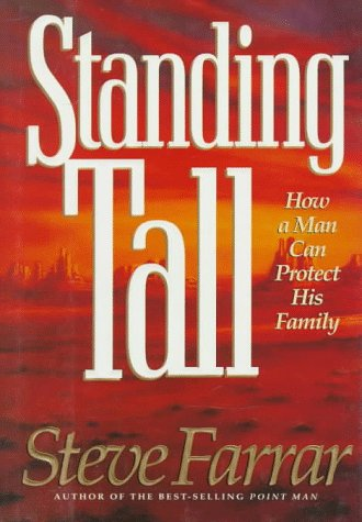 9780880706186: Standing Tall: How a Man Can Protect His Family