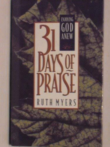 9780880706346: 31 Days of Praise: Enjoying God Anew (31 Days Series)
