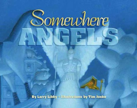 Somewhere Angels (Children/youth): Larry Libby