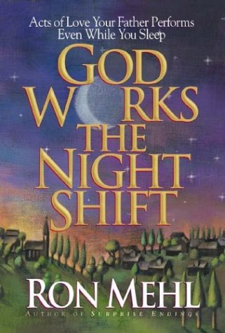 9780880706544: God Works the Night Shift: Acts of Love Your Father Performs Even While You Sleep