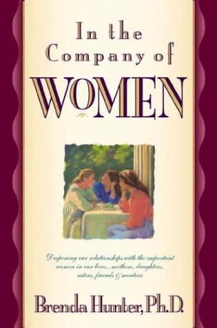 9780880706636: In the Company of Women: Deepening Our Relationships with the Important Women in Our Lives