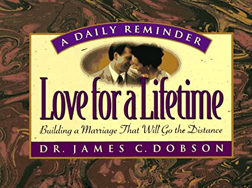 9780880706834: Love for a Lifetime: Building a Marriage That Will Go the Distance (A Daily Reminder)
