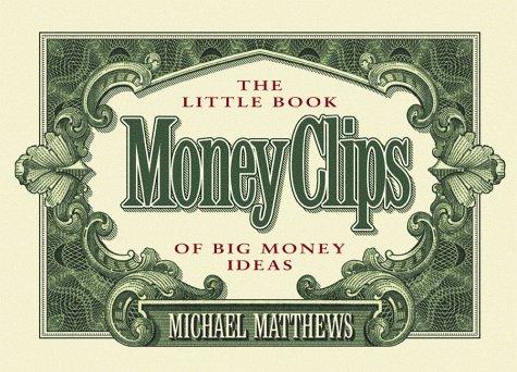9780880706872: Money Clips: The Little Book of Big Money Ideas