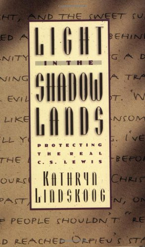 Light in the Shadowlands: Protecting the Real C. S. Lewis