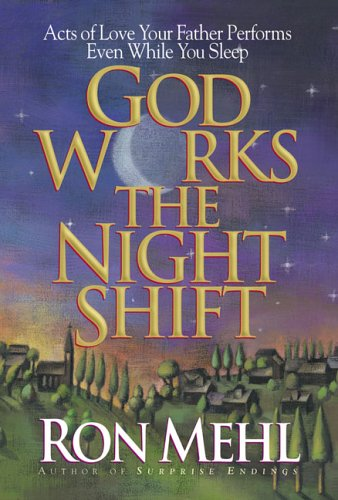 9780880707183: God Works the Night Shift: Acts of Love Your Father Performs Even While You Sleep