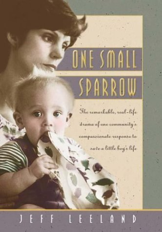 9780880707237: One Small Sparrow: The Remarkable, Real-Life Drama of One Community's Response to Save a Little Boy 's Life