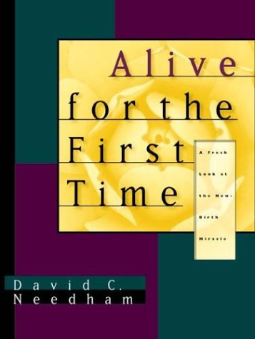 9780880707381: Alive for the First Time: A Fresh Look at the New-Birth Miracle