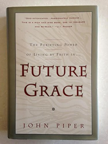 Future Grace (9780880707398) by John Piper