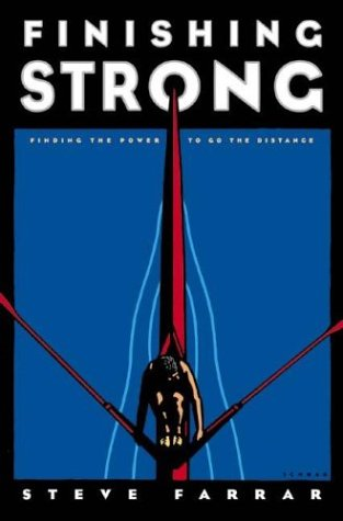 9780880707404: Finishing Strong: Finding The Power to Go The Distance