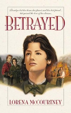 Betrayed (Palisades Historical Romance): Mccourtney, Lorena