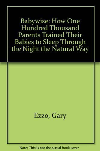 9780880707756: Babywise: How 100,000 New Parents Trained Their Babies to Sleep Through the Night the Natural Way