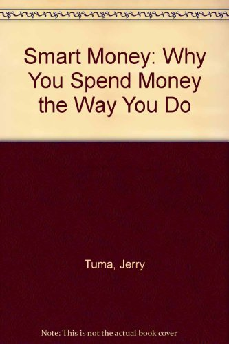 9780880707879: Smart Money: Why You Spend Money the Way You Do