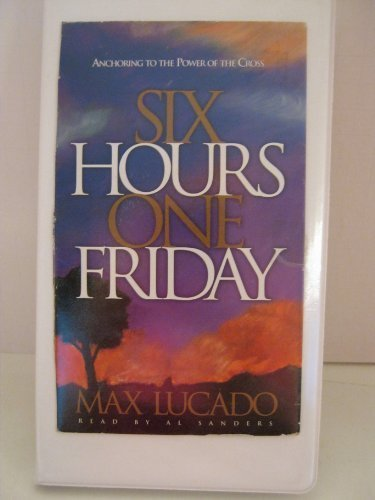 9780880708494: Six Hours One Friday: Anchoring to the Power of the Cross (Chronicles of the Cross)