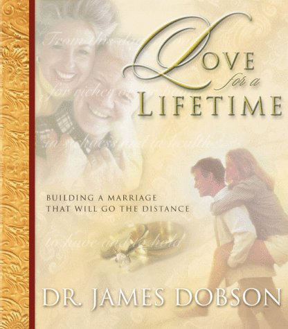 9780880708517: Love for a Lifetime: Building a Marriage That Will Go the Distance
