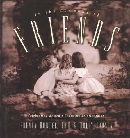 9780880708890: In the Company of Friends: Celebrating Women's Enduring Relationships