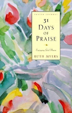 9780880708982: 31 Days of Praise Journal: Enjoying God Anew (31 Days Series)
