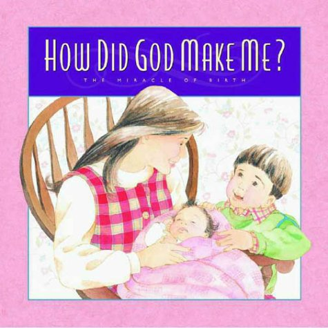 9780880709149: How Did God Make Me?: The Miracle of Birth (Gold 'N' Honey Books)