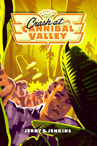 9780880709705: Crash at Cannibal Valley (Global Air Troubleshooters)