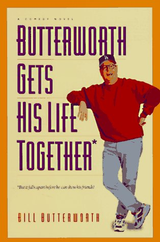 9780880709873: Butterworth Gets His Life Together: But It Falls Apart Before He Can Show His Friends! : A Comedy Novel