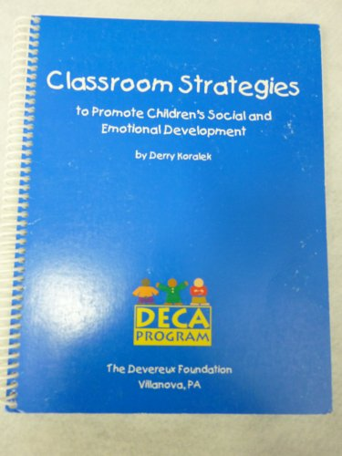 Classroom Strategies to Promote Children's Social and Emotional Development: Koralek, Derry