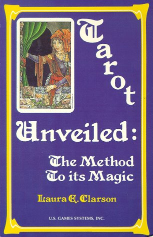 9780880793568: Tarot Unveiled: The Method to Its Magic