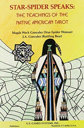 Star-Spider Speaks: Teaching of the Native Amer Tarot: Magda W Gonzalez