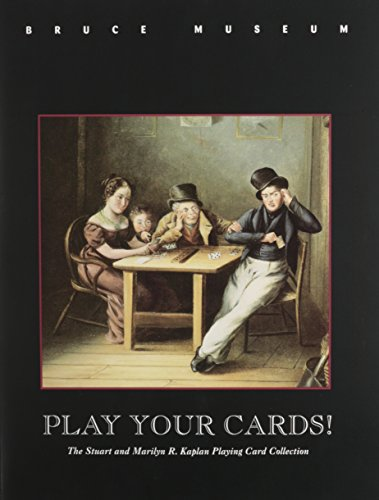 9780880799591: Play Your Cards!: Exhibition/December 2, 1995-February 4 1996, Bruce Museum, Greenwich, Connecticut