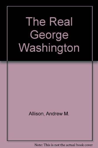 9780880800136: The Real George Washington
