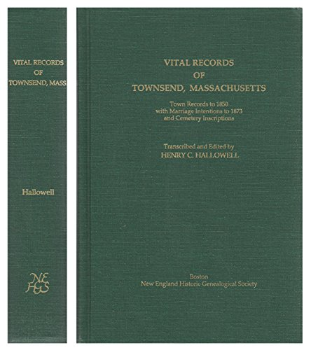 9780880820301: Vital Records of Townsend, Massachusetts: Town Records to 1850 With Marriage Intentions to 1873 and Cemetery Inscriptions
