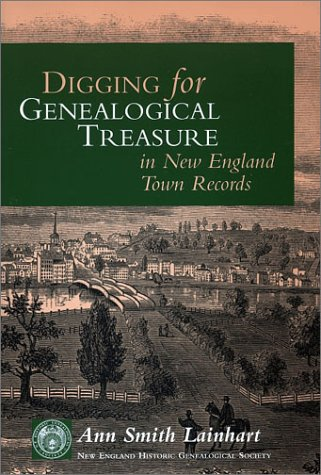9780880820530: Digging for Genealogical Treasure in New England Town Records