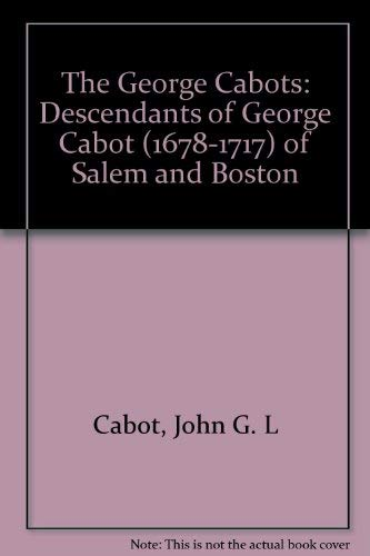 The George Cabots: Descendants of George Cabot: John G. L
