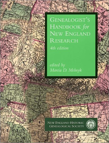 Genealogist's Handbook for New England Research (4th Edition): Melnyk, Marcia D.