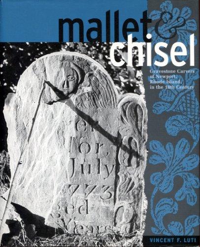 9780880821131: Mallet & Chisel: Gravestone Carvers of Newport, Rhode Island, in the Eighteenth Century