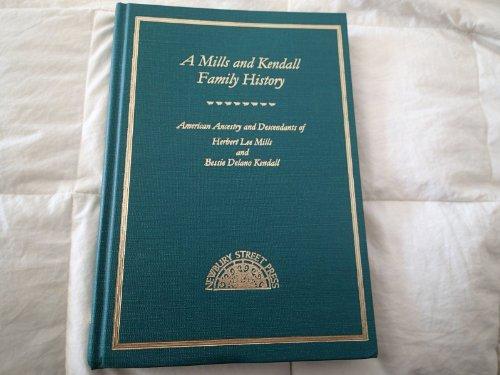 A Mills and Kendall Family History American: Ullmann, Helen Schatvet