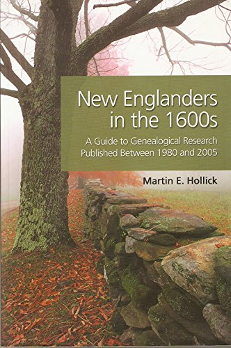 9780880821971: New Englanders in the 1600s : A Guide to Genealogical Research Published Between 1980 and 2005