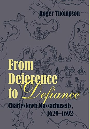 9780880822589: From Deference to Defiance: Charlestown, Massachusetts, 1629-1692