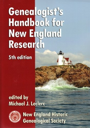 Genealogist's Handbook for New England Research (5th edition): Michael, J Leclerc
