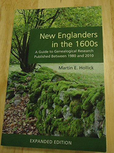 9780880822756: New Englanders In The 1600s: A Guide To Genealogical Research Published Between 1980 And 2010 (Expanded Edition)