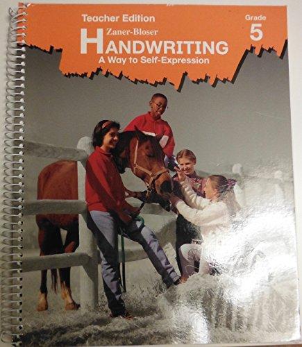 Zaner-Bloser Handwriting: A Way to Self-Expression Grade 5: Zaner-Bloser