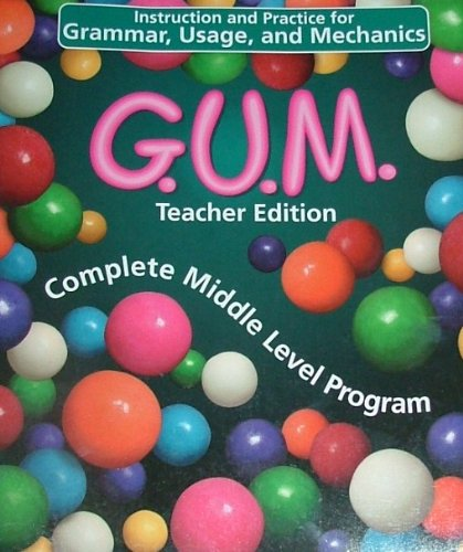 9780880858809: Instruction and practice for Grammar, Usage, and Mechanics (G.U.M.) TEACHER EDITION (Complete Middle Level Program)