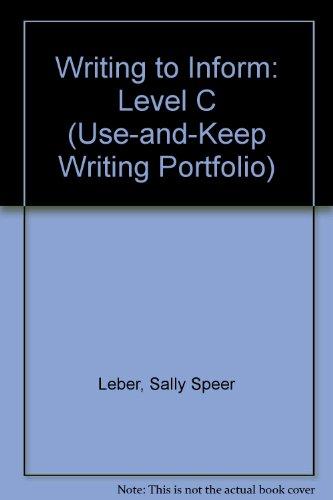 9780880859257: Writing to Inform: Level C (Use-and-Keep Writing Portfolio)