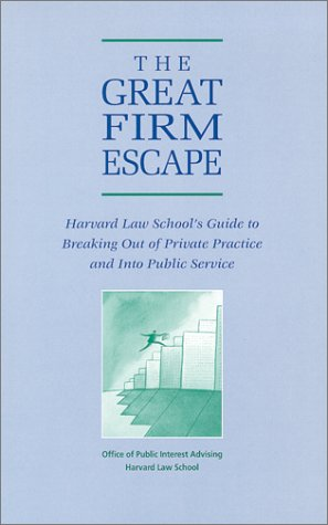 The Great Firm Escape: Harvard Law School's: DeBroff, Stacy, Martyn,