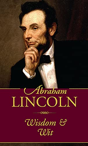 Abraham Lincoln Wisdom and Wit (Americana Pocket: Lincoln, Abraham; Bachelder,